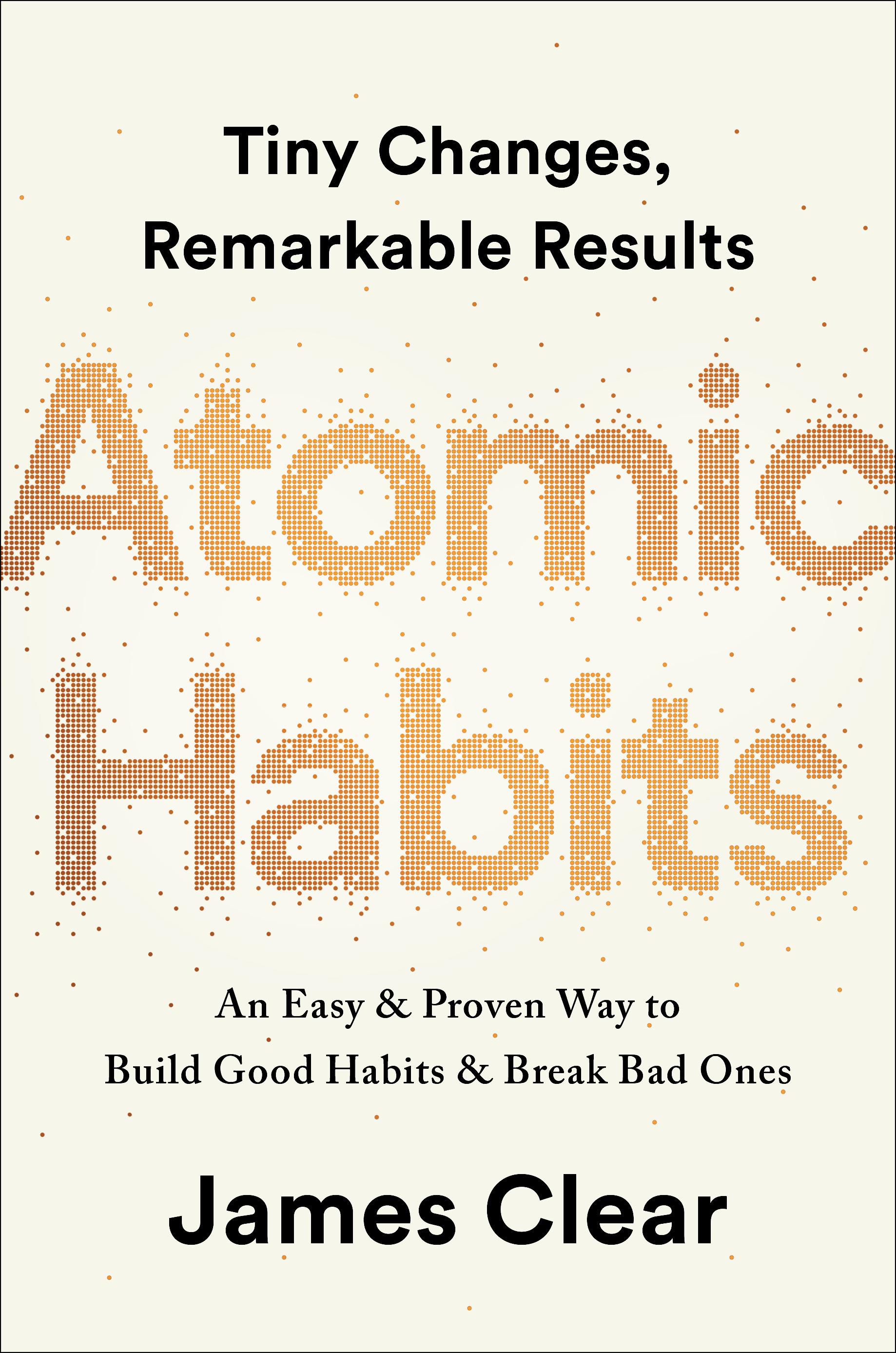 Atomic Habits An Easy & Proven Way to Build Good Habits & Break ...