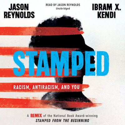 Stamped Racism Antiracism and you