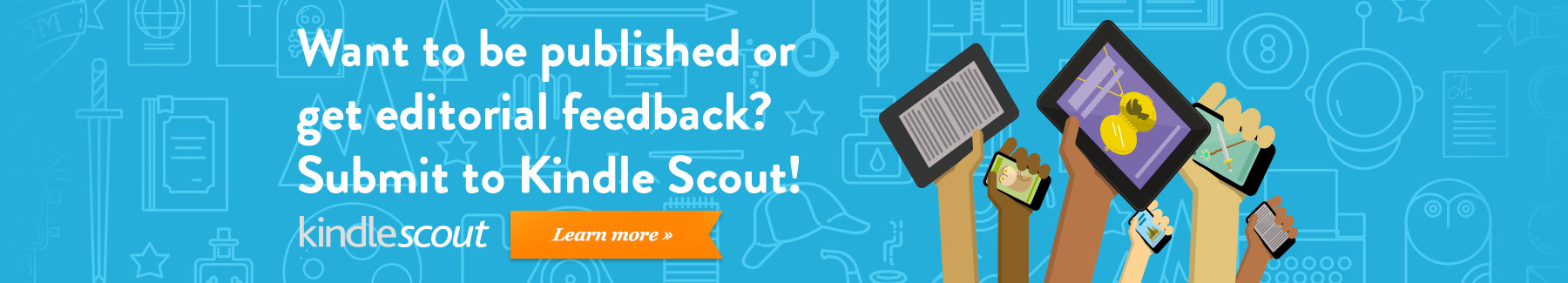 Want to be published or get editorial feedback? Submit to Kindle Scout!