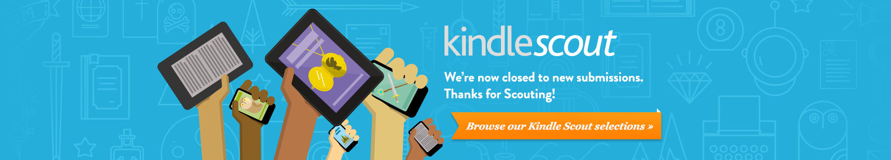 Kindle Scout is now closed to new submissions. Thanks to our vibrant and supportive Scout community, hundreds of books were selected and published since Kindle Scout was started in 2014.