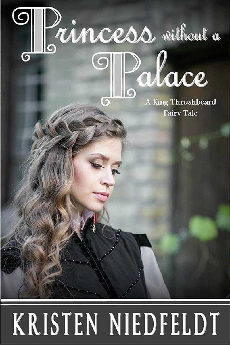 princess without a palace a king thrushbeard fairy tale kindle scout