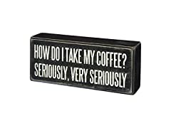 Very Serious Coffee Wooden Box Sign