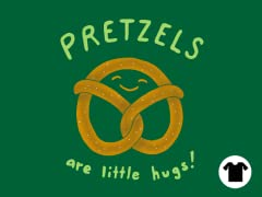 Pretzels are Little Hugs