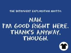 Introvert Exploration Motto