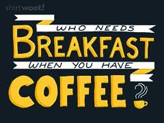 Who Needs Breakfast?