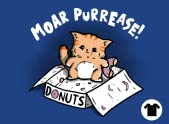 Moar Purrease!