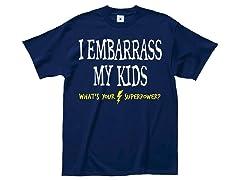 """""""I Embarrass Kids"""" 100% Cotton T-Shirt"""