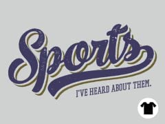 Sports - I've Heard Of Them