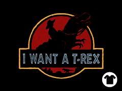 I Want a T-Rex