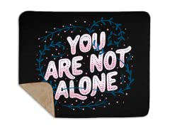 You Are Not Alone Sherpa Blanket