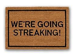 WE'RE GOING STREAKING!