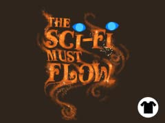 The Sci-Fi Must Flow
