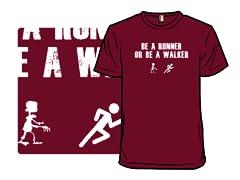 Be a Runner or Be a Walker