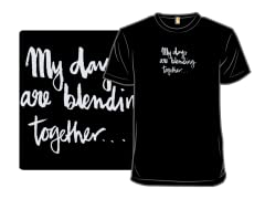 My Days Are Blending Together