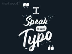 I Speak Fluent Typo