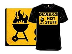 Caution: Hot Stuff