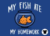 Fish Ate My Homework