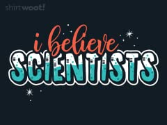 I Believe Scientists