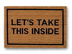 LET'S TAKE THIS INSIDE Mat