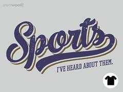 Sports - I've Heard Of Them