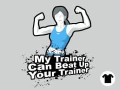 my trainer can beat up your trainer