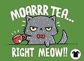 Moarrr Tea!