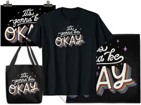 """It's Gonna Be Okay"" Apparel"