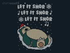 Let It Snor!