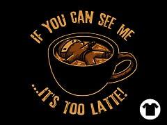 It's Too Latte