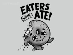 Eaters Gonna Ate