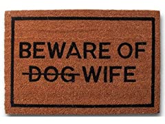 Beware of Dog (strikethrough) Wife Mat