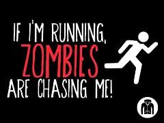 Zombies Chase Me Zip Hoodie