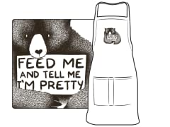 """Feed Me And Tell Me I'm pretty"" Apron"