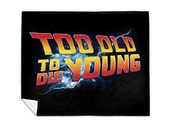 Too Old to Die Young Mink Fleece Blanket