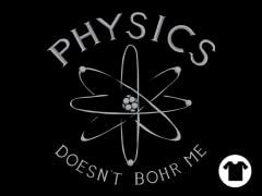 Physics Doesn't Bohr Me