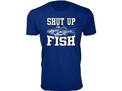Shut Up and Fish Print