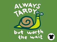 Always Tardy