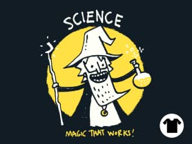 Science, Magic That Works