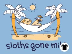 Sloths Gone Mild