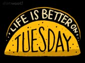 Life is Better on Tuesday