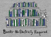 Books and Cats - No Electricity Required