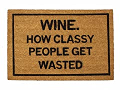 WINE. How Classy People Get Wasted Mat