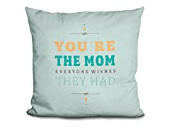 LiLiPi Brand Pillow - You're the Mom