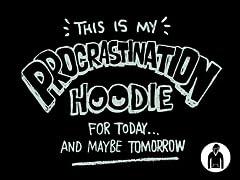 Procrastination hoodie Pullover Hoodie