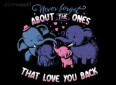 Never Forget About the Ones Who Love You Back