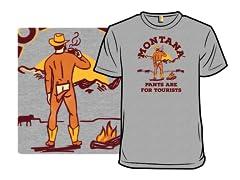 Montana: Pants Are For Tourists