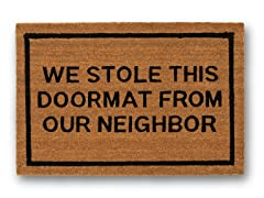 WE STOLE THIS DOORMAT FROM OUR NEIGHBOR