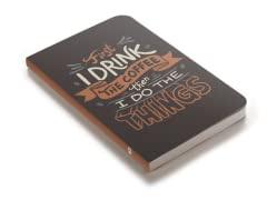 """""""First I Drink The Coffee"""" Journal"""