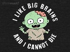 I Like Big Brains!
