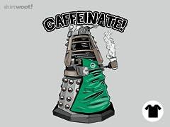 CAFFEINATE!